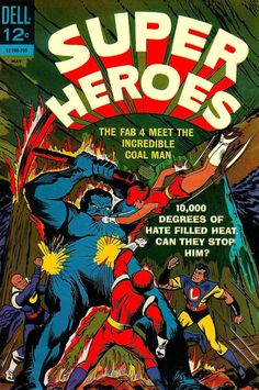 """Superheroes #3   Dell Comics  The Fab Four Meet The Incredible Coal Man! 10,000 Degrees Of Hate Filled Heat. Can They Stop Him?   """"Superheroes Meet Coalman"""" The Fab Four meet the incredible Coal Man.    """"The Mad Magician"""" The Superheroes match wits with Dr. Orb.   """"Nepto of the Reef"""" Our heroes fight Nepto of the Reef.  Illustrated by Sal Trapani. Fun Silver Age fare!"""