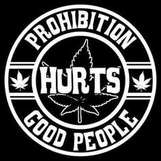 Prohibition hurts good people.