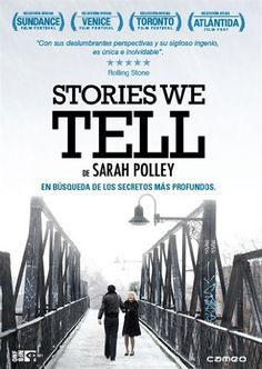 Stories we tell [Recurso electrónico] / de Sarah Polley