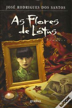 As Flores de Lótus, José Rodrigues dos Santos - WOOK