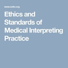 Ethics and Standards of Medical Interpreting Practice