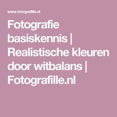 Fotografie basiskennis | Realistische kleuren door witbalans | Fotografille.nl