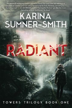 """Radiant"" by Karina Sumner-Smith: ""Fans of adult and YA fantasy shouldn't let this book slip under their radar. It's a darkly immersive read with an ending that steals your breath and stays with you for days afterwards."""
