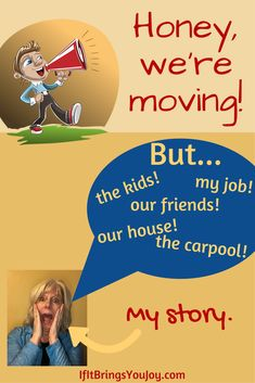 Moving brings on so many emotions! Moving can be fun, but it also brings challenges as a mom. This is the story of how life brought me to where I am.  #Moving #lifesurprises #bringit #IfItBringsYouJoy
