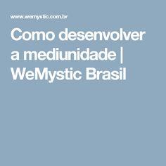 Como desenvolver a mediunidade | WeMystic Brasil