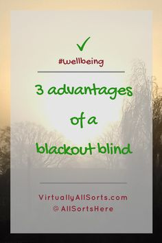 What are the advantages of a blackout blind?  Better sleep, better rest?  Find out!