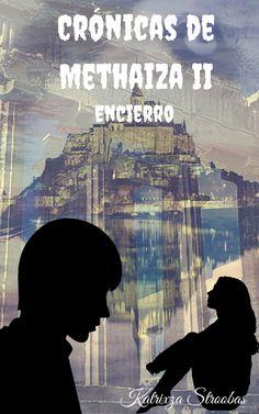 Segunda entrega de 'Crónicas de Methaiza', 'Encierro'