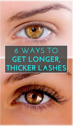 6 ways to get longer, thicker eyelashes