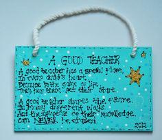 Teacher sign - DIY gift idea.  A GOOD TEACHER poem handwritten and handpainted.