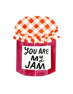 You Are My Jam - Lisa Congdon Art + Illustration Pretty Words, Beautiful Words, Cool Words, You Are Beautiful, Art And Illustration, Food Illustrations, My Jam, Grafik Design, Belle Photo
