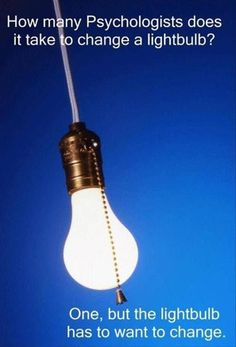 Funny pictures about When Psychologists Change A Light Bulb. Oh, and cool pics about When Psychologists Change A Light Bulb. Also, When Psychologists Change A Light Bulb photos. Nclex, Psychology Jokes, Forensic Psychology, Health Psychology, School Psychology, Psych Major, I Love To Laugh, Funny Photos, Just In Case