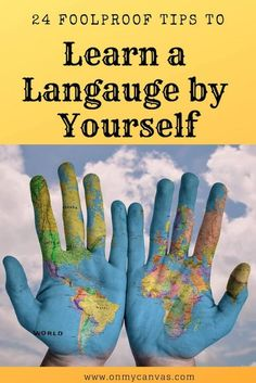 How to Learn a Language By Yourself – 24 FailProof Tips