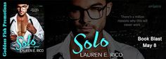 #newblogpost - Come check out Solo by Lauren E. Rico - @RadioRico - Book Blast & #giveaway on the blog today!! @goddessfishFabulous and Brunette: Solo by Lauren E. Rico - Book Blast - Giveaway - E...