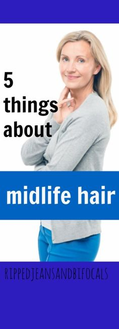 Five things you need to know about your hair as you age |hair|hairstyle ideas|aging|aging hair|menopause|midlife|midlife hair tips|