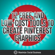 "12 Free and Low-Cost Tools to Create Pinterest Graphics by Julie Graham - ""1) Canva.com 2) Quozio.com 3) Pinstamatic.com 4) Pinwords.com 5) Recite This.com..."""