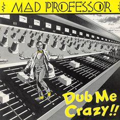 Mad Professor - Dub Me Crazy