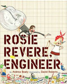 This is the story of Rosie Revere, who dreamed of becoming a great engineer. Where some people see rubbish, Rosie Revere sees inspiration. Alone in her room at night, shy Rosie constructs great inventions from odds and ends. This Is A Book, Up Book, Book Nerd, Rosie Revere Engineer, Feminist Books, Feminist Issues, Parents As Teachers, Read Aloud, Great Books