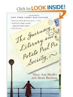 The Guernsey Literary and Potato Peel Pie Society by Mary Ann Sfahher and Annie Barrows