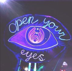 ☯☮ॐ American Hippie Psychedelic Art Quote ~ Neon 'Open Your Eyes' Steam Punk, Angel Demon, Photowall Ideas, The Wicked The Divine, Creepy, A State Of Trance, Graffiti, New Retro Wave, Psy Art