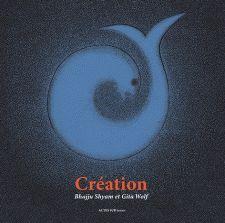 CREATION - Gita WOLF - Marine TASSO (Traducteur) - Bhajju SHYAM (Illustrateur)
