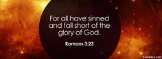 Romans 3:23 NKJV - For All Have Sinned ... Read More