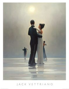 """""""Dancing is a vertical expression of a horizontal desire. Keep on dancing."""" Dance Me to the End of Love by Jack Vettriano. Art print from Art.com."""