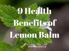 9 Health Benefits of Lemon Balm from Creatingyourlifeintentionally.com