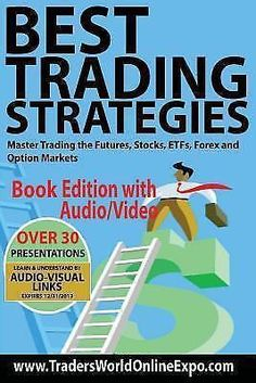 Best Trading Strategies : Master Trading the Futures Stocks ETFs Forex and