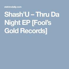 Shash'U – Thru Da Night EP [Fool's Gold Records]