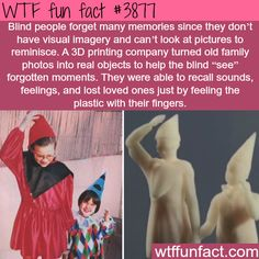 """How 3D printing is helping the blind see forgotten """"memories"""" - WTF fun & interesting facts"""