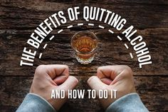 The Benefits of Quitting Alcohol and How to Do It Benefits Of Quitting Alcohol, Alcohol Benefits, Quit Drinking Alcohol, Alcohol Withdrawal, Effects Of Alcohol, Reap The Benefits, Recipe For 4, Health And Wellbeing, How To Stay Healthy