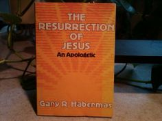 The Resurrection of Jesus: An Apologetic