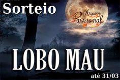 Arquivo Passional: [Sorteio] Lobo Mau