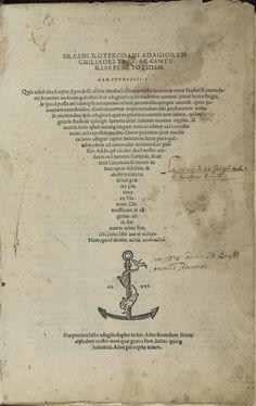 Erasmi Roterodami Adagiorum Chiliades tres, ac centuriae fere totidem. Venice: Aldus Manutius, 1508