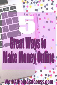 Want to work online? Here are five great ways to make money online. http://www.workathomesuccess.com/5-ways-to-make-money-online/?utm_campaign=coschedule&utm_source=pinterest&utm_medium=Leslie%20Truex&utm_content=5%20Great%20Ways%20to%20Make%20Money%20Online