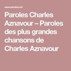 Paroles Charles Aznavour – Paroles des plus grandes chansons de Charles Aznavour