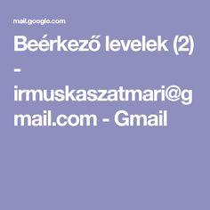 Beérkező levelek (2) - irmuskaszatmari@gmail.com - Gmail