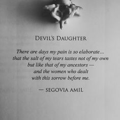 """Devil's Daughter"" written by Segovia Amil. I feel the pain. Pretty Words, Beautiful Words, Poem Quotes, Life Quotes, Devil Quotes, Segovia Amil, Die Revolution, Dark Quotes, Word Porn"
