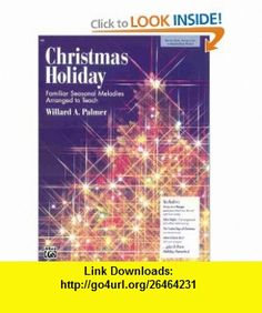 Christmas Holiday (9780739017302) Willard Palmer , ISBN-10: 0739017306  , ISBN-13: 978-0739017302 ,  , tutorials , pdf , ebook , torrent , downloads , rapidshare , filesonic , hotfile , megaupload , fileserve