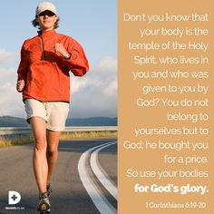 """God uses all kinds of vessels, but he wants your vessel to be pure, clean, and healthy. If you want to be used by God, you need to get in shape. When your body — your vessel — is sanctified for God's use, it needs to be in the best possible shape to do the things God calls you to do. The Bible says, """"You made me; you created me. Now give me the sense to follow your commands"""" (Psalm 119:73 NLT)."""