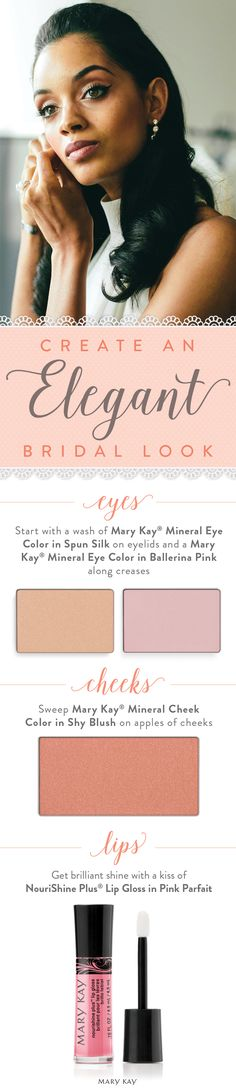 Makeup artist Moani Lee makes it easy for any bride to create an elegant look for her wedding day. Play up your eyes with soft shades of Mary Kay® Mineral Eye Color in Ballerina Pink and Spun Silk, and prep your pout with a kiss of NouriShine Plus® Lip Gloss in Pink Parfait! For extra drama, sweep on a cat eye wing with Mary Kay® Gel Eyeliner With Expandable Brush Applicator.