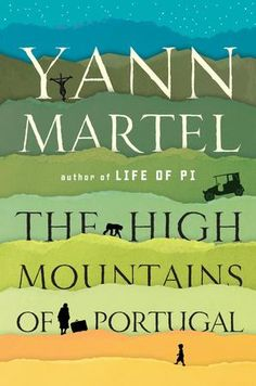 {WANT TO READ} The High Mountains of Portugal by Yann Martel - a book published this year [February 2, 2016] #MMDchallenge #MMDreading