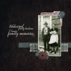 """""""Our Most Treasured Family Heirlooms Are Our Sweet Family Memories."""" ~ This simple and lovely page makes great use of 'white space' (even if it's black!). Patterned paper strips highlight and ground the photo."""