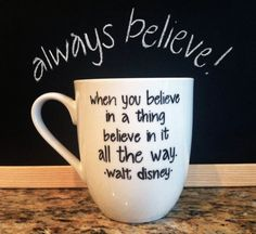 Hand Painted Coffee Cup Walt Disney When You Believe In A Thing... by RubyRedBirdDesigns, $18.00