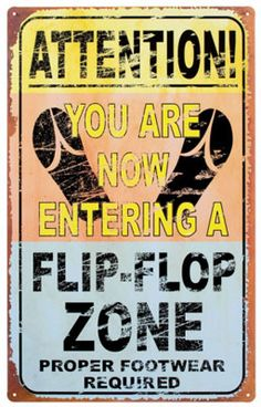 Entering Flip Flop Zone Tin Sign