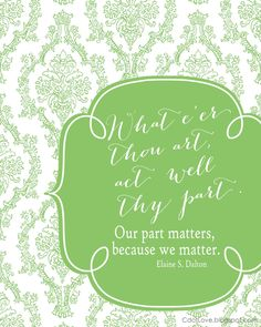 Elaine S. Dalton | Our Part Matters | General Conference Printables from CdotLove #LDS #Mormon #Printable
