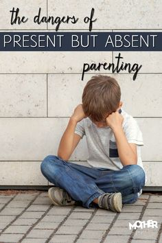There are dangers to present but absent parenting. Here they are and here's how you can protect your family from this.