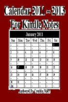 Calendar 2011 - 2013 For Kindle Notes  By Cynthia Marr