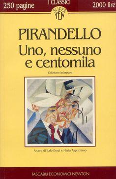 Uno, nessuno e centomila - Luigi Pirandello - 681 recensioni su Anobii