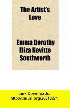 The Artists Love (9781151100948) Emma Dorothy Eliza Nevitte Southworth , ISBN-10: 1151100943  , ISBN-13: 978-1151100948 ,  , tutorials , pdf , ebook , torrent , downloads , rapidshare , filesonic , hotfile , megaupload , fileserve